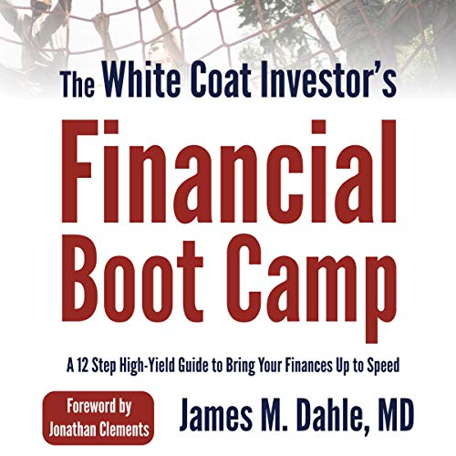 The White Coat Investor's Financial Boot Camp  By  cover art