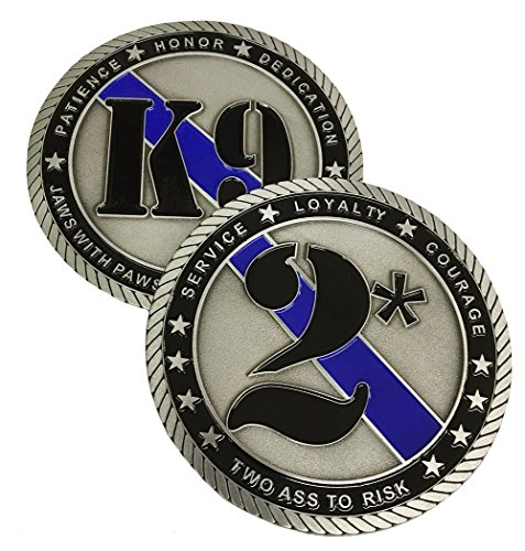 Brotherhood Two Ass to Risk Law Enforcement K9 Jaws with Paws Enforcing The Laws 3 Inch Challenge Coin
