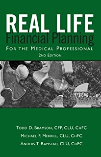 Real Life Financial Planning for the Medical Professional: A Medical Professional's Guide to Organizing Their Financial Pl...