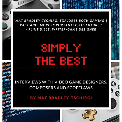 Simply the Best: Interviews with Video Game Designers, Composers and Scofflaws cover art