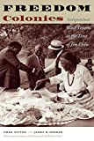 Freedom Colonies: Independent Black Texans in the Time of Jim Crow (JACK AND DORIS SMOTHERS SERIES IN TEXAS...
