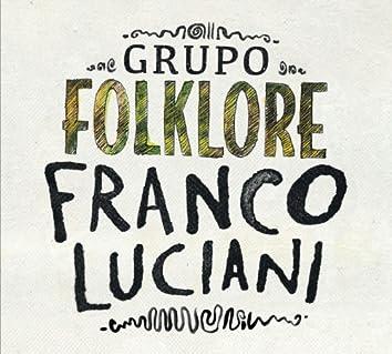 Franco Luciani Grupo: Folklore
