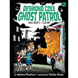 Who Wants I Scream? (Desmond Cole Ghost Patrol Book 14) (English Edition)