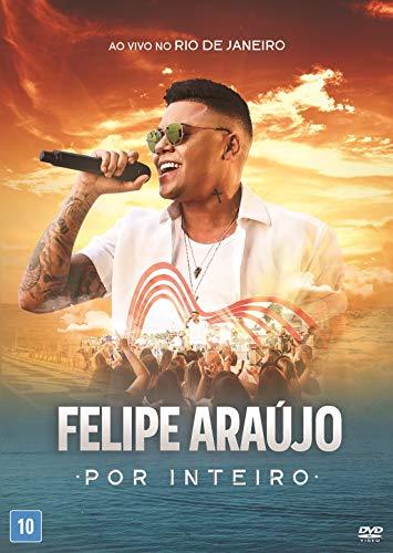 Felipe Araujo - Por Inteiro Ao Vivo No Rio De Janeiro