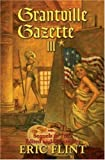 By Eric Flint Grantville Gazette III (Ring of Fire) (1st First Edition) [Hardcover]