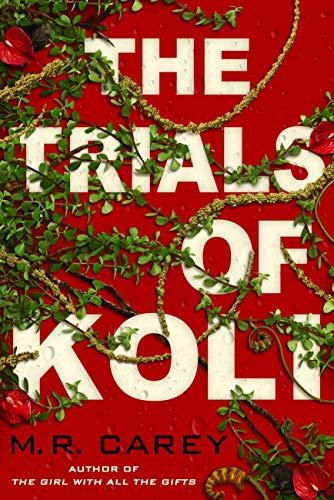 The Trials of Koli: The Rampart Trilogy, Book 2 by [M. R. Carey]