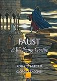 Il Faust di Wolfgang Goethe. Ediz. illustrata
