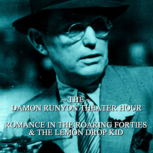 Romance in the Roaring Forties & The Lemon Drop Kid audiobook cover art