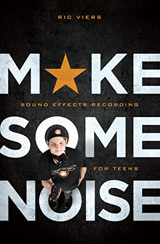 Make Some Noise: Sound Effects Recording for Teens