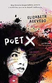 Poet X (Puck) (Spanish Edition) de [Elizabeth Acevedo, Silvina Elena Poch]