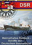 Heimathafen Rostock - Schiffe der Deutschen Seereederei (Wandkalender 2021 DIN A3 hoch)