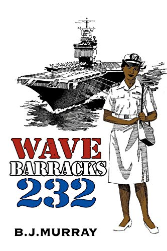 Book: Wave Barracks 232 by B. J. Murray