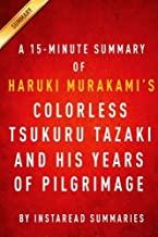 Colorless Tsukuru Tazaki and His Years of Pilgrimage by Haruki Murakami A 15-minute Instaread Summary by Instaread Summari...