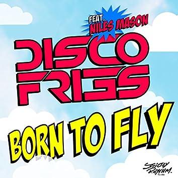 Born To Fly (feat. Niles Mason)