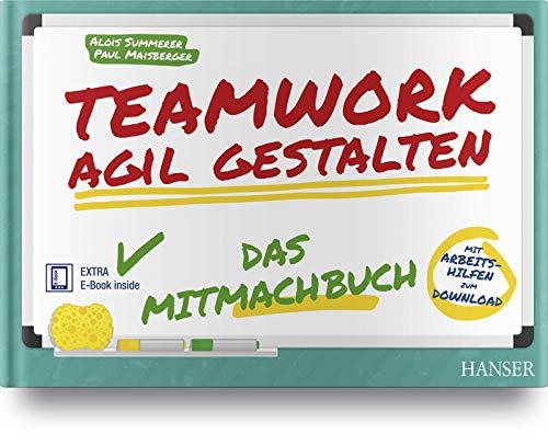 Summerer, A: Teamwork agil gestalten/ Mitmachbuch