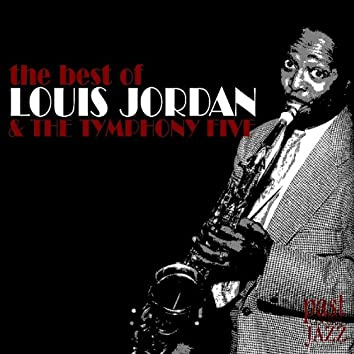 The Best of Louis Jordan and The Tymphany Five