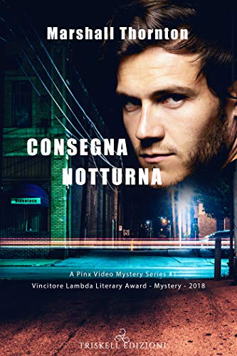 Consegna notturna (Pinx Video Mystery Vol. 1) (Italian Edition)