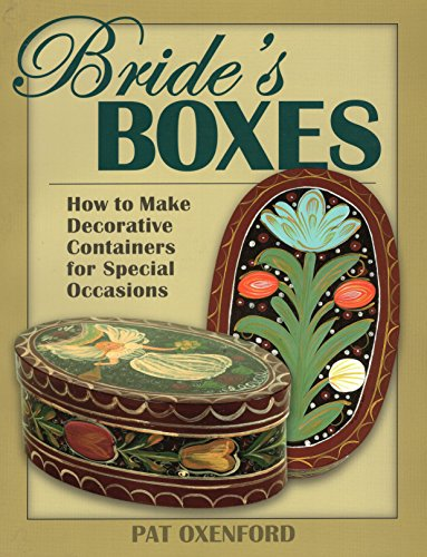 BRIDES BOXES: HOW TO MAKE DECOPB: How to Make Decorative Containers for Special Occasions