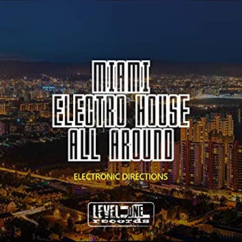Miami Electro House All Around (Electronic Directions)