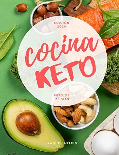 COCINA KETO: Reto de 21 Días: Transforma tu vida en 21 días con menús semanales, listas de super y recetas de la dieta keto.