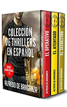 Colección de thrillers en español: Serie David Ribas 1-3 (Serie David Ribas Box-set (caja recopilatoria) nº 1) de [Alfredo De Braganza, Giovanni Banfi]