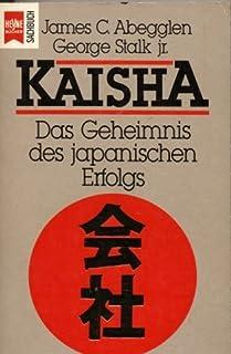 Kaisha. Das Geheimnis des japanischen Erfolgs.