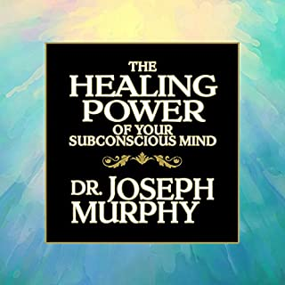 The Healing Power of Your Subconscious Mind                   By:                                                                                                                                 Dr. Joseph Murphy                               Narrated by:                                                                                                                                 Tim Andres Pabon                      Length: 25 mins     Not rated yet     Overall 0.0