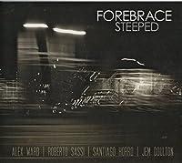 ALEX WARD'S FOREBRACE - Steeped (1 CD)