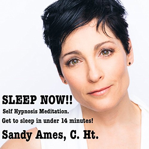 Sleep Now!: Self Hypnosis Meditation. Get to Sleep in Under 14 Minutes! audiobook cover art