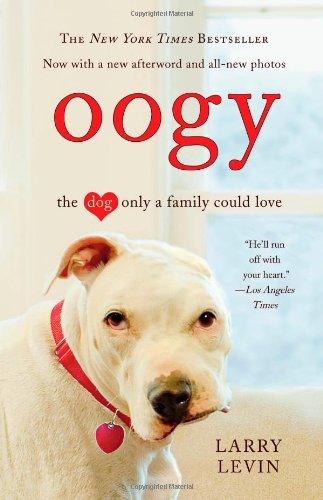 Oogy: The Dog Only a Family Could L…