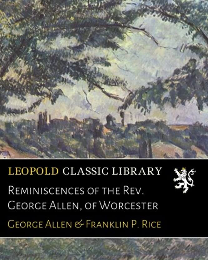 記事実り多い喜びReminiscences of the Rev. George Allen, of Worcester