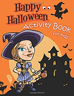 Happy Halloween Activity Book for Kids: A Fun Book Filled With Cute Zombies Coloring, Dot to Dot,Mazes (Activity Book for Kids Ages Ages 2-4 3-5. (Halloween Books for Kids)) (Volume 2)