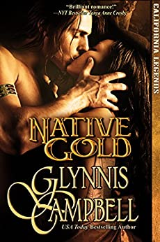 Native Gold (California Legends Trilogy Book 1) by [Glynnis Campbell]