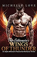 The Billionaire's Wings of Thunder: Paranormal Romance
