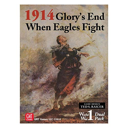 1914: Glorys End and When Eagles Fly