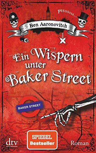 Ein Wispern unter Baker Street: Roman (Die Flüsse-von-London-Reihe (Peter Grant), Band 3)