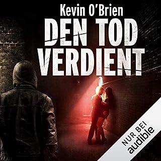 Den Tod verdient                   Autor:                                                                                                                                 Kevin O'Brien                               Sprecher:                                                                                                                                 Nils Nelleßen                      Spieldauer: 13 Std. und 47 Min.     19 Bewertungen     Gesamt 4,0