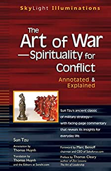 The Art of War—Spirituality for Conflict: Annotated & Explained (SkyLight Illuminations) by [Sun Tzu, Thomas Huynh, Marc Benioff, Editors at Sonshi.com]