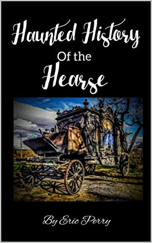 Haunted History of the Hearse (English Edition)