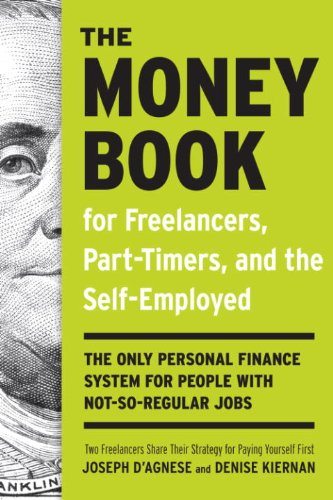 The Money Book for Freelancers, Part-Timers, and the Self-Employed: The Only Personal Finance System for People with Not-So-Regular Jobs (English Edition)