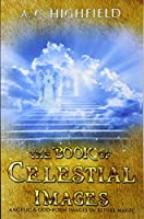 The Book of Celestial Images: Angelic and God-form Images in Ritual Magic