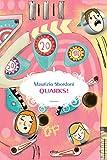 Quarks!