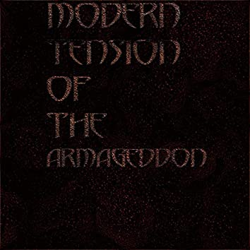 Modern Tension of the Armageddon