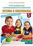 Il mio quaderno di approfondimento delle competenze. Storia e geografia. Per la Scuola elementare (Vol. 5)