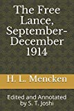 The Free Lance, September-December 1914: Edited and Annotated by S. T. Joshi (Collected Essays and Journalism of H. L. Mencken)