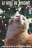 Le Noël de Biscuit: Roman en faveur de la protection animale