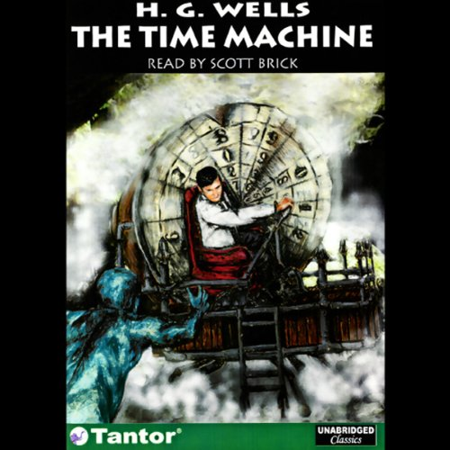 The Time Machine                   Written by:                                                                                                                                 H.G. Wells                               Narrated by:                                                                                                                                 Scott Brick                      Length: 3 hrs and 54 mins     Not rated yet     Overall 0.0