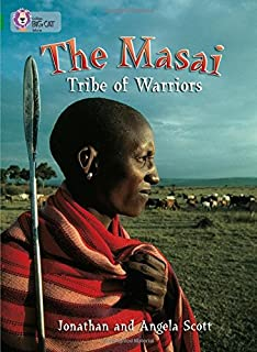The Masai: Tribe Of Warriors (Collins Big Cat) (Bk. 23)