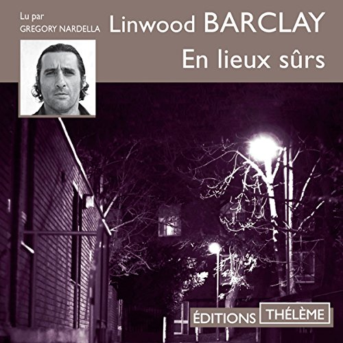 LINWOOD BARCLAY - EN LIEUX SÛRS [2018] [MP3 128KBPS]