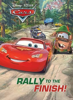 Cars: Rally to the Finish! (Disney Storybook (eBook)) by [Disney Book Group]